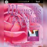 Moments Together For Couples Devotions for Drawing Near to God & One Another, Barbara Rainey