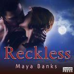 Reckless, Maya Banks