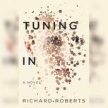 TUNING IN A NOVEL, Richard Roberts