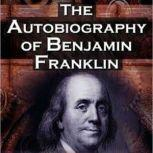 The Autobiography of Benjamin Franklin, Benjamin Franklin