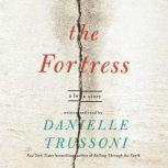 The Fortress A Love Story, Danielle Trussoni