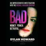 Bad An Unprecedented Investigation into the Michael Jackson Cover-Up, Dylan Howard