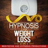 Hypnosis for Weight loss 2 in 1, Meditation and Hypnosis Productions