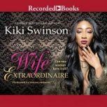 Wife Extraordinaire, Kiki Swinson