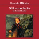 Walk Across the Sea, Susan Fletcher