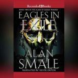 Eagle in Exile The Clash of Eagles Trilogy Book II, Alan Smale