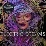 Philip K. Dick's Electric Dreams, Philip K. Dick