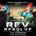 REV Resolve, T.R. Harris