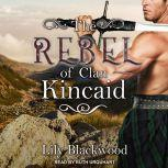 The Rebel of Clan Kincaid, Lily Blackwood