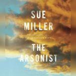 The Arsonist, Sue Miller