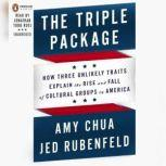 The Triple Package Why Groups Rise and Fall in America, Amy Chua