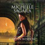 Cast in Wisdom, Michelle Sagara