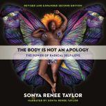 The Body Is Not an Apology, Second Edition The Power of Radical Self-Love, Sonya Renee Taylor