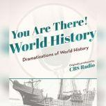 You Are There! World History Dramatizations of World History, Unknown