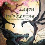 Legon Awakening Epic Fantasy with Dragons and Elves, Nicholas Taylor