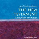 The New Testament A Very Short Introduction, Luke Timothy Johnson