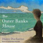 The Outer Banks House A Novel, Diann Ducharme