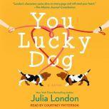 You Lucky Dog, Julia London
