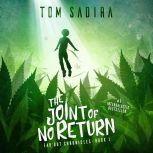 The Joint of No Return (Far Out Chronicles: Book One), Tom Sadira
