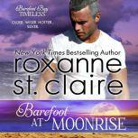 Barefoot at Moonrise, Roxanne St. Claire