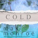 Cold, Max Monroe