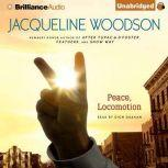 Peace, Locomotion, Jacqueline Woodson