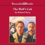 The Wolf's Cub, Richard Parry