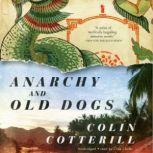 Anarchy and Old Dogs The Dr. Siri Investigations, Book 4, Colin Cotterill