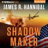Shadow Maker, James R. Hannibal