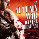 An Autumn War, Daniel Abraham