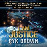 I am Justice, Ryk Brown