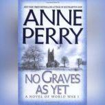 No Graves As Yet A Novel of World War One, Anne Perry