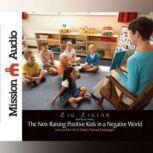 The New Raising Positive Kids in a Negative World, Zig Ziglar