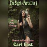 Sight, The - Parts 1 to 3, Carl East