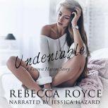 Undeniable, Rebecca Royce