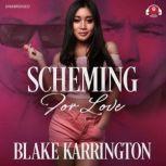 Scheming for Love, Blake Karrington