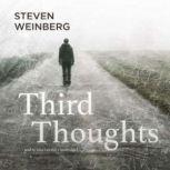 Third Thoughts, Steven Weinberg