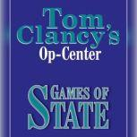 Tom Clancy's Op-Center #3: Games of State, Tom Clancy