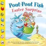 Pout-Pout Fish: Easter Surprise, Deborah Diesen