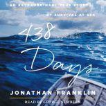 438 Days An Extraordinary True Story of Survival at Sea, Jonathan Franklin