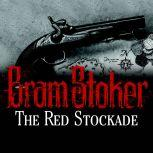 The Red Stockade, Bram Stoker