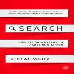 Search How the Data Explosion Makes Us Smarter, Stefan Weitz
