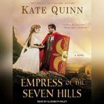 Empress of the Seven Hills, Kate Quinn
