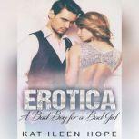 Erotica: A Bad Boy for a Bad Girl, Kathleen Hope