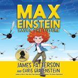 Max Einstein: Saves the Future, James Patterson