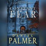 Constant Fear, Daniel Palmer