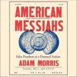 American Messiahs False Prophets of a Damned Nation, Adam Morris