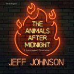 The Animals after Midnight A Darby Holland Crime Novel, Jeff Johnson