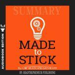 Summary of Made to Stick: Why Some Ideas Survive and Others Die by Chip Heath, Readtrepreneur Publishing