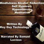 Mindfulness Alcohol Reduction Self Hypnosis Hypnotherapy Meditation, Key Guy Technology